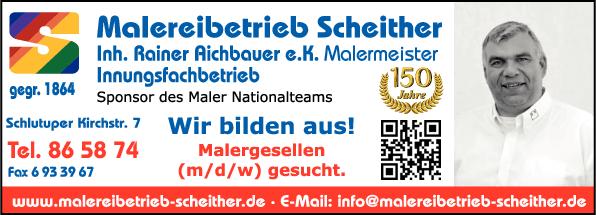 Anzeige Malereibetrieb Scheither, Inh. Rainer Aichbauer e.K. Malermeiter