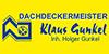 Kundenlogo von Dachdeckermeister Klaus Gunkel Inh. Holger Gunkel